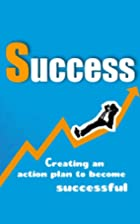 Success: Creating an Action Plan to Become…