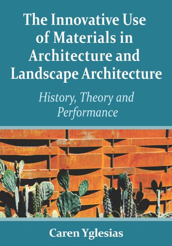 the-innovative-use-of-materials-in-architecture-and-landscape-architecture-history-theory-and-performance