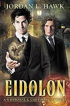Eidolon: A Whyborne & Griffin Short Story by…
