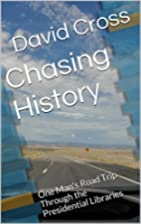 Chasing History: One Man's Road Trip Through…