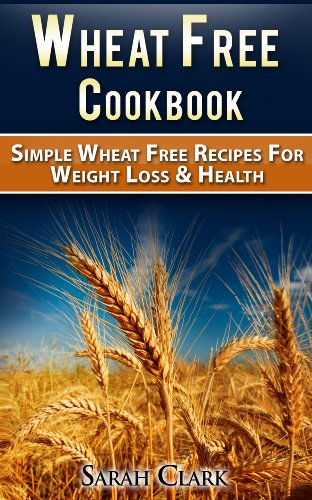wheat-free-cook-book-simple-wheat-free-recipes-for-weight-loss-and-health