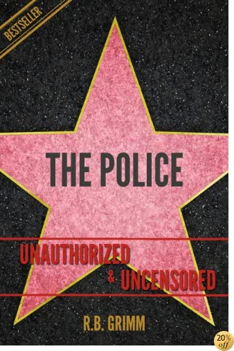The Police Unauthorized & Uncensored (All Ages Deluxe Edition with Videos)