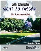 Nicht zu fassen: Ein Schmunzel-Krimi (German…