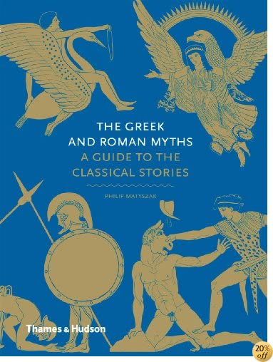 TThe Greek and Roman Myths: A Guide to the Classical Stories
