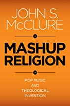 Mashup Religion by John S. McClure
