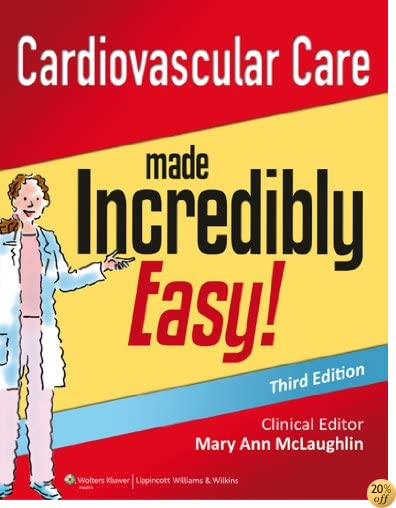 Cardiovascular Care Made Incredibly Easy (Incredibly Easy! Series®)