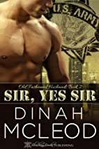 Sir, Yes Sir by Dinah McLeod