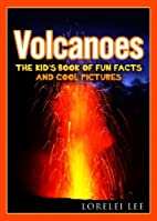 Volcanoes: The Kid's Book of Fun Facts…