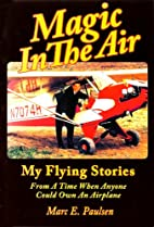 Magic In The Air: My flying stories from a…