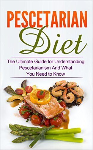 pescetarian-diet-the-ultimate-guide-for-understanding-pescetarianism-and-what-you-need-to-know-seafood-plan-fish-shellfish-lacto-ovo-vegetarian-mediterranean-pesco-vegetarian-ethics