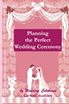 Planning the Perfect Wedding Ceremony:…