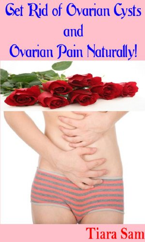 get-rid-of-ovarian-cysts-and-ovarian-pain-naturally