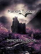 Immortal Door by Marion Tucker
