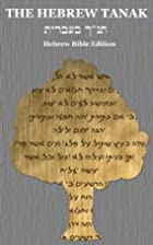 The Hebrew Tanak: Hebrew Bible Edition by…
