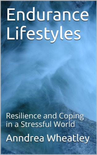endurance-lifestyles-resilience-and-coping-in-a-stressful-world-resilience-psychology-book-6