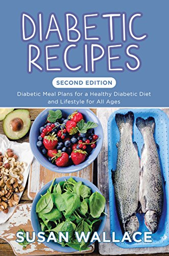 diabetic-recipes-second-edition-diabetic-meal-plans-for-a-healthy-diabetic-diet-and-lifestyle-for-all-ages
