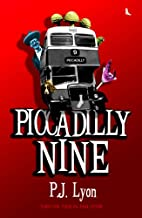 Piccadilly Nine by PJ Lyon