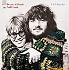 D&B Together by Delaney and Bonnie and…