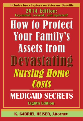 how-to-protect-your-familys-assets-from-devastating-nursing-home-costs-medicaid-secrets-8th-ed