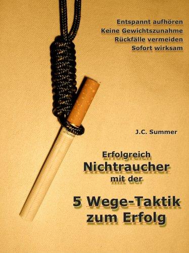 erfolgreich-nichtraucher-mit-der-5-wege-taktik-entspannt-aufhren-keine-gewichtszunahme-rckflle-vermeiden-sofort-wirksam-german-edition