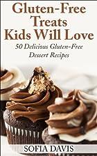 Gluten-Free Treats Kids Will Love: 50…