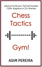 Chess Tactics Gym!: Ideas to build your…