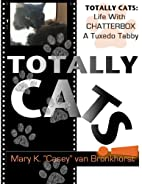 Totally Cats: Life with Chatterbox, a Tuxedo…