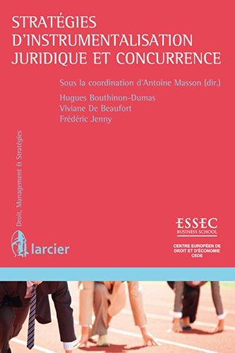 stratgies-dinstrumentalisation-juridique-et-concurrence-droit-management-stratgies-french-edition