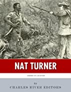 American Legends: The Life of Nat Turner by…
