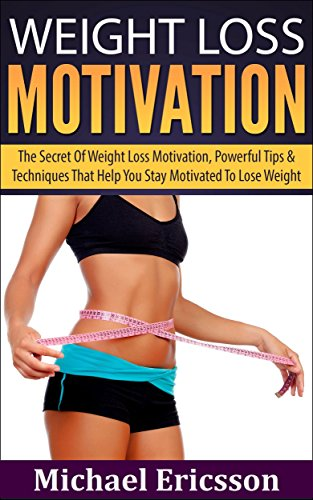 weight-loss-motivation-the-secret-of-weight-loss-motivation-powerful-tips-techniques-that-help-you-stay-motivated-to-lose-weight-weight-loss-exercise-motivation-get-off-the-couch-exercising