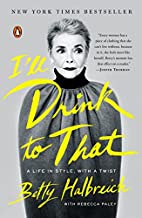 I'll Drink to That: A Life in Style,…