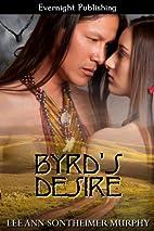 Byrd's Desire by Lee Ann Sontheimer…