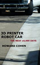3D Printer Robot Car: The Next 10,000 Days…