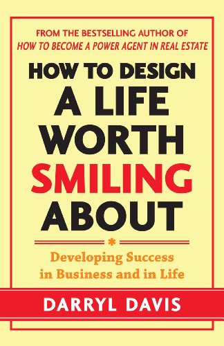 how-to-design-a-life-worth-smiling-about-developing-success-in-business-and-in-life