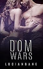 Dom Wars: Round One (Dom Wars, #1) by Lucian…