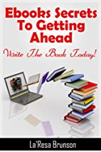Ebooks: Secrets To Getting Ahead by…