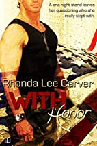 With Honor by Rhonda Lee Carver
