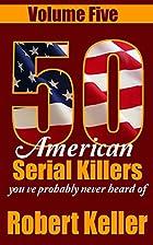 50 American Serial Killers You've…