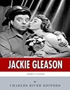 American Legends: The Life of Jackie Gleason…