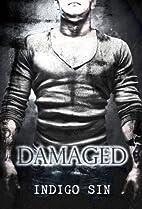 Damaged by Indigo Sin