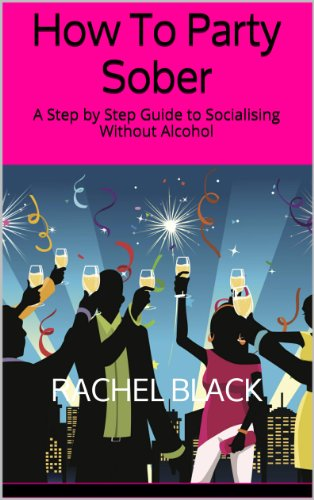 how-to-party-sober-a-step-by-step-guide-to-socialising-without-alcohol-sober-is-the-new-black