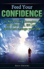 Feed Your Confidence: 26 nourishing thoughts…