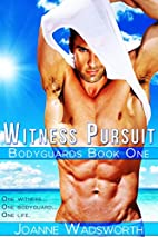 Witness Pursuit (Bodyguards Book 1) by…