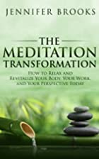 The Meditation Transformation: How to Relax…