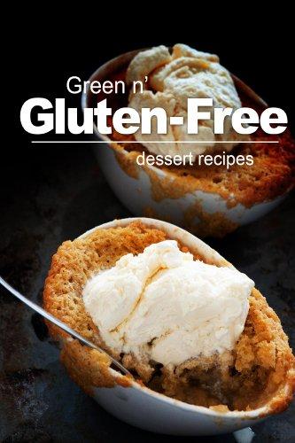 green-n-gluten-free-dessert-recipes-gluten-free-cookbook-series-for-the-real-gluten-free-diet-eaters