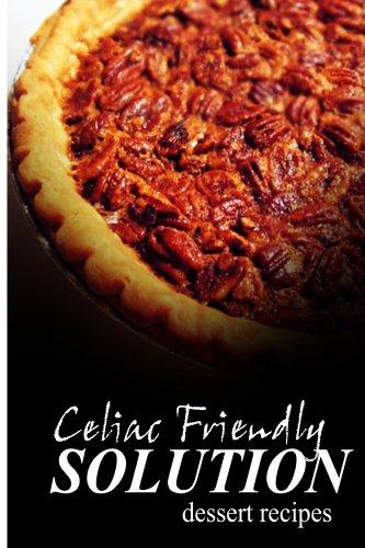 celiac-friendly-solution-dessert-recipes-ultimate-celiac-cookbook-series-for-celiac-disease-and-gluten-sensitivity