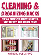 Cleaning And Organizing Hacks: Tips & Tricks…