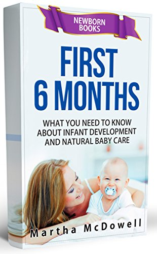 first-6-months-what-you-need-to-know-about-infant-development-and-natural-baby-care-newborn-books-newborn-care-baby-first-year-newborn-baby-books-single-motherhood