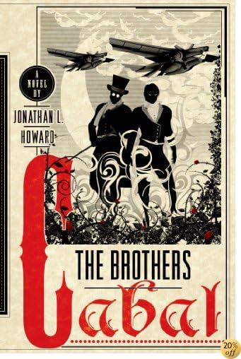 TThe Brothers Cabal: A Novel (Johannes Cabal Novels Book 4)