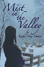 Mist in the Valley by Kathy May Davies